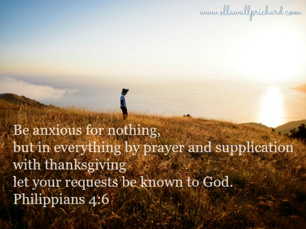Be anxious for nothing. Ph. 4:6